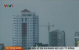 Hà Nội: 47 dự án đang nợ 3.231 tỷ tiền sử dụng đất