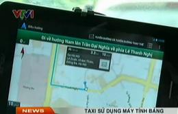 """Máy tính bảng kiểm soát hành trình: Khắc tinh của taxi """"dù"""""""