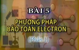 BTKTVH môn Hóa học: Phương pháp bảo toàn electron (P1)