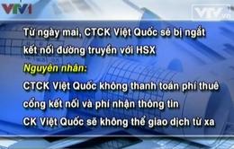 Chứng khoán Việt Quốc  ngừng kết nối thông tin kể từ 27/12