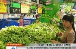 Phát hiện hàng chục loại rau chưa rõ nguồn gốc tại Big C, Ocean Mart