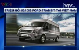 Triệu hồi 524 xe Ford Transit tại Việt Nam