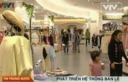 Phát triển hệ thống bán lẻ - Cơ hội quảng bá hàng Việt