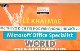Hôm nay (1/3): Thi Vô địch Tin học Văn phòng Thế giới năm 2014