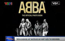 Tròn 40 năm bài hát Waterloo của nhóm ABBA
