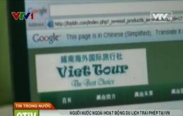 Tổ chức và cá nhân nước ngoài tự ý lập các điểm bán tour bí mật tại Việt Nam