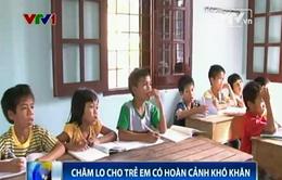 Gia Lai: Nhiều chính sách chăm lo cho trẻ em có hoàn cảnh khó khăn
