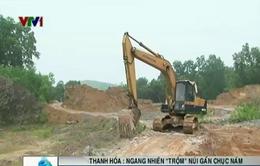 """Thanh Hóa: Khai thác trái phép đất đồi gần chục năm chỉ bị coi là """"trộm vặt"""""""