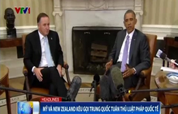 Mỹ và New Zealand kêu gọi Trung Quốc tuân thủ luật pháp quốc tế