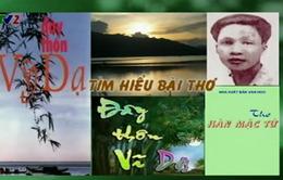 """BTKT môn Văn: Tìm hiểu bài thơ """"Đây thôn Vĩ Dạ"""""""