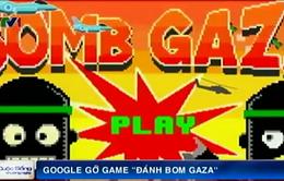 """Google gỡ game """"Đánh bom Gaza"""" khỏi kho ứng dụng"""