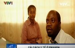 Tiến bộ công tác cải cách y tế ở Rwanda