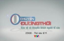 22h30, 8/11, VTV1, Chuyện đương thời: Bảo vệ và khuyến khích người tố cáo