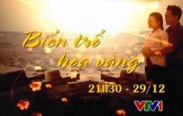 """Phim cuối tuần: """"Biển trổ hoa vàng"""" (21h30, VTV1)"""