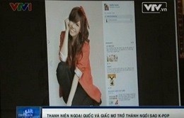 Thanh niên ngoại quốc mơ thành sao K-pop