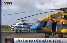 Lập sở chỉ huy không quân tìm máy bay Malaysia tại Cà Mau
