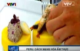 """Cuộc """"cách mạng hóa ẩm thực"""" ở Peru"""