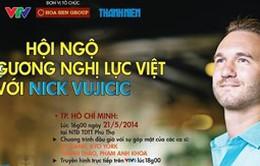 VTV Online tiếp tục nhận đăng ký tặng vé tham gia giao lưu với Nick Vujicic