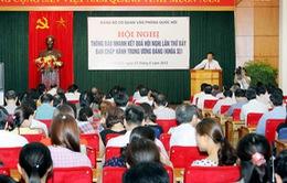 Văn phòng Quốc hội thông báo kết quả Hội nghị TƯ7
