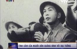 Tình cảm của người dân Quảng Bình với Đại tướng