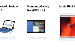 Chọn Surface Pro 3, Galaxy NotePro 12.2 hay iPad Air?