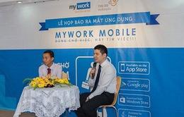 Ra mắt ứng dụng tìm việc làm MyWork Mobile