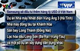 Samsung đầu tư thêm hàng tỷ USD ở Việt Nam