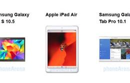 Chọn Tab S 10.5, iPad Air hay Tab Pro 10.1?