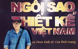 20h, VTV3: Top 6 Ngôi sao thiết kế Việt Nam tranh tài