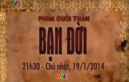 """Phim Việt cuối tuần: """"Bạn đời"""" - Bản tình ca đẹp"""