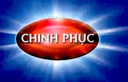Hấp dẫn sân chơi Chinh phục trên VTV6