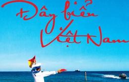 """Album """"Đây biển Việt Nam""""- Tiếng hát tự hào về biển đảo"""