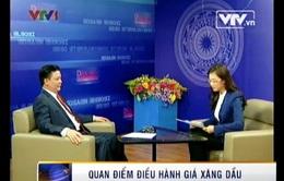 Bộ trưởng Tài chính Đinh Tiến Dũng trả lời về điều chỉnh giá xăng dầu