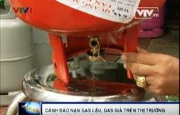 Cảnh báo nạn gas rởm hoành hành trên thị trường