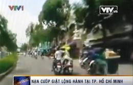 Nạn cướp giật lộng hành ở TP.HCM