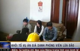 Khởi tố vụ án giả danh phóng viên VTV để lừa đảo, chiếm đoạt tài sản
