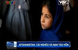 Nhức nhối nạn nghèo đói và tảo hôn ở Afghanistan