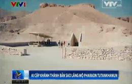 Ai Cập khánh thành bản sao lăng mộ Pharaon Tutankhamun