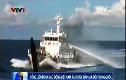 Tổng Liên đoàn Lao động Việt Nam ra tuyên bố phản đối Trung Quốc