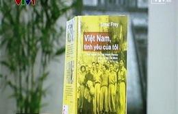 """""""Việt Nam, tình yêu của tôi"""" - Góc nhìn thời cuộc của người lính ngoại quốc"""
