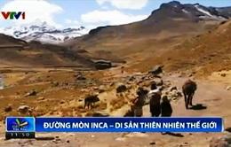 Đường mòn Inca - Di sản thiên nhiên mới của thế giới