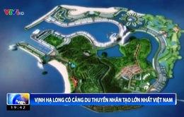 Vịnh Hạ Long có cảng du thuyền nhân tạo lớn nhất Việt Nam