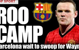 Chuyển nhượng 27/6: Rooney mơ về Camp Nou