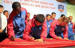 QNK Quảng Nam khép lại những mâu thuẫn nội bộ