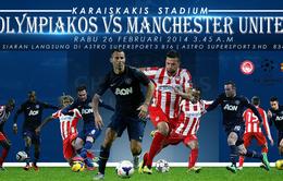 VTV3 trực tiếp, Olympiakos - M.U: Bản lĩnh châu Âu (2h45 ngày 26/2)