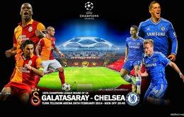 Galatasaray - Chelsea: Hiểm hoạ ở Istanbul (2h45 ngày 27/2, K+1)