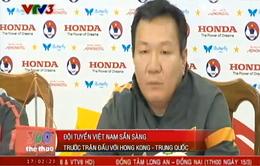ĐT Việt Nam - Hong Kong (Trung Quốc): Ông Phúc tự tin chiến thắng
