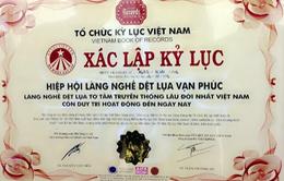 Vạn Phúc nhận kỷ lục làng nghề lụa tơ tằm lâu đời nhất Việt Nam