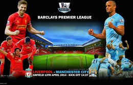 Liverpool - Man City: Chung kết Premier League ở Anfield (19h45, K+1)