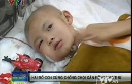 Nhức lòng nhìn hai bố con chống chọi với ung thư
